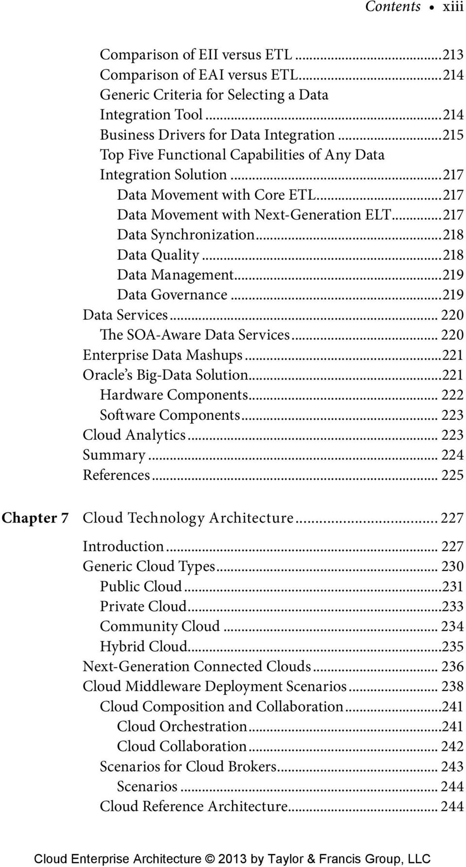 ..218 Data Management...219 Data Governance...219 Data Services... 220 The SOA-Aware Data Services... 220 Enterprise Data Mashups...221 Oracle s Big-Data Solution...221 Hardware Components.