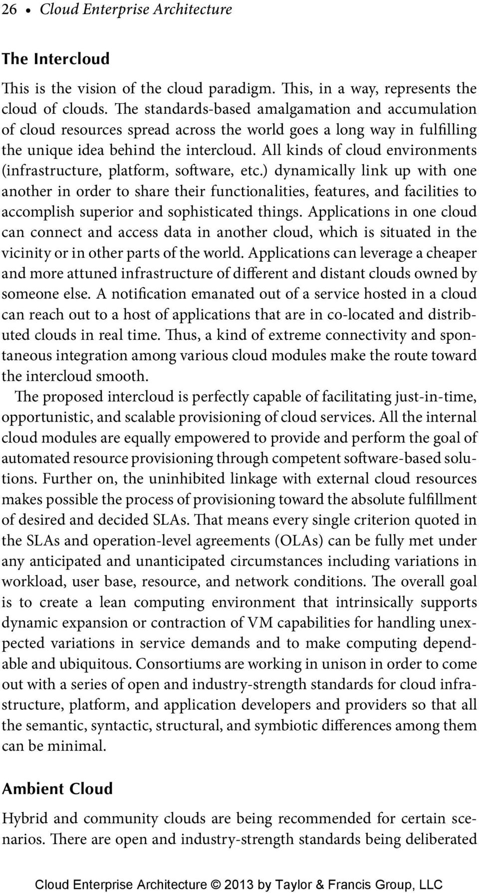 All kinds of cloud environments (infrastructure, platform, software, etc.