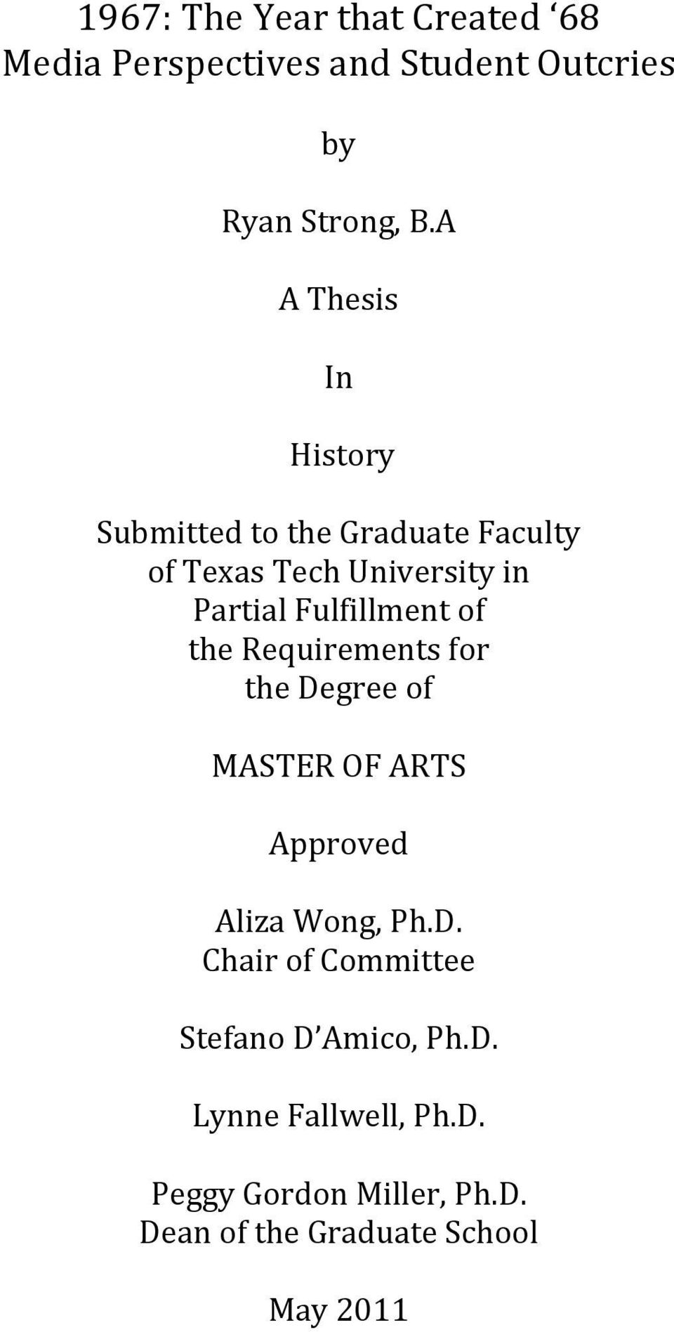 PartialFulfillmentof therequirementsfor thedegreeof MASTEROFARTS Approved AlizaWong,Ph.D.