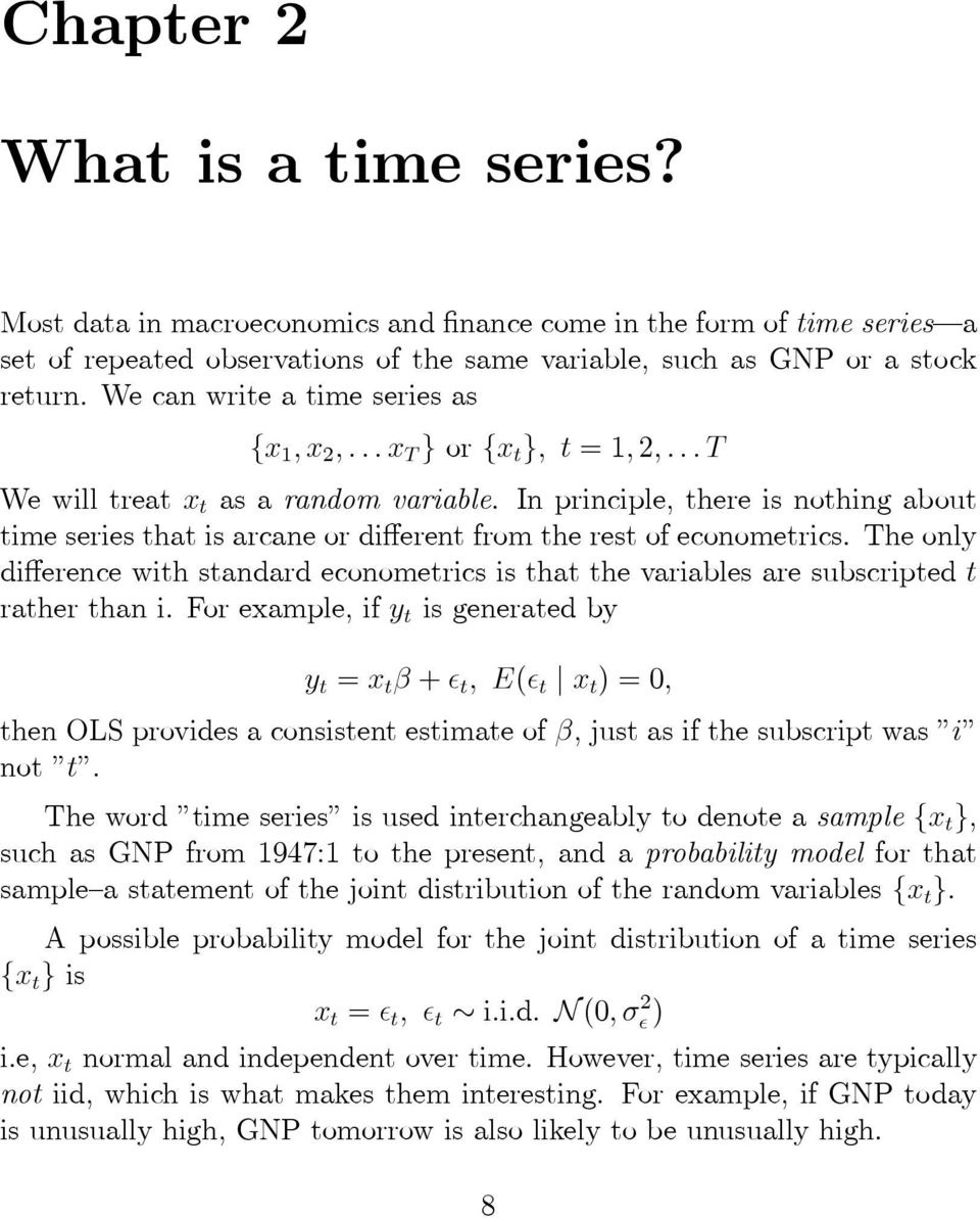 In principle, there is nothing about time series that is arcane or different from the rest of econometrics.