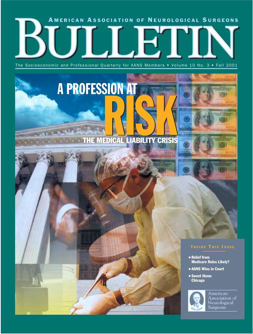 3 Fall 2001 A PROFESSION AT RISK THE MEDICAL LIABILITY CRISIS I NSIDE