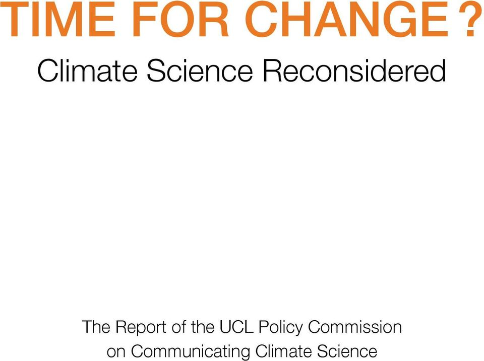 The Report of the UCL Policy