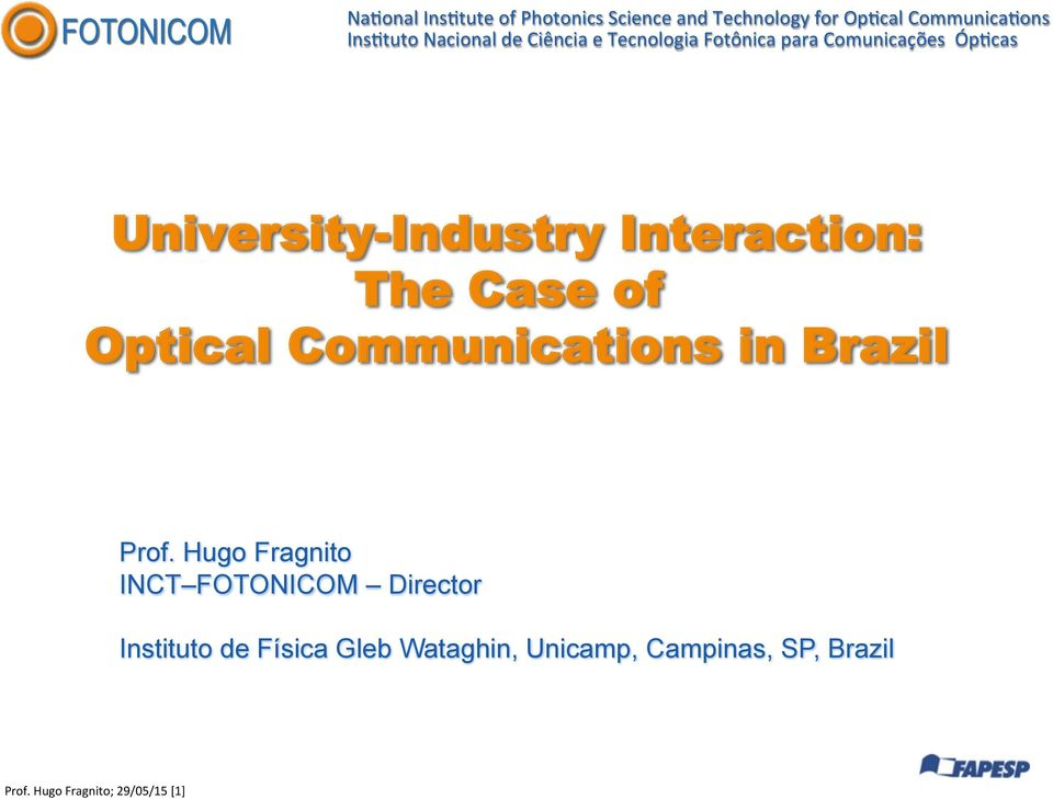 Óp#cas University-Industry Interaction: The Case of Optical Communications in Brazil Prof.