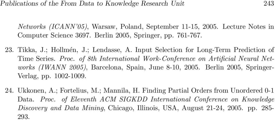 of 8th International Work-Conference on Artificial Neural Networks (IWANN 2005), Barcelona, Spain, June 8-10, 2005. Berlin 2005, Springer- Verlag, pp. 1002-1009. 24. Ukkonen, A.