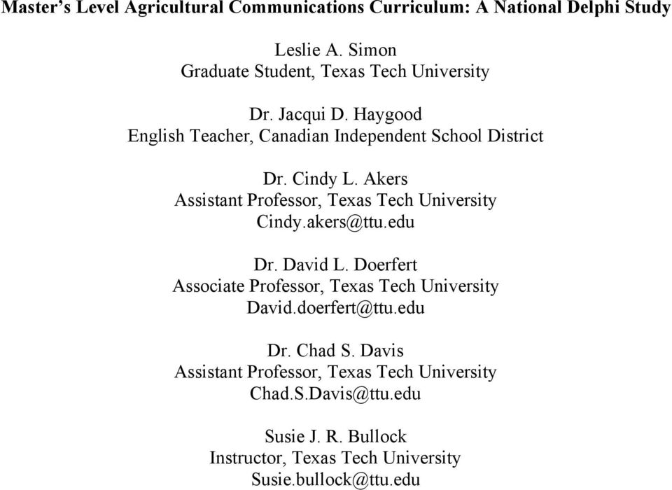 Akers Assistant Professor, Texas Tech University Cindy.akers@ttu.edu Dr. David L.