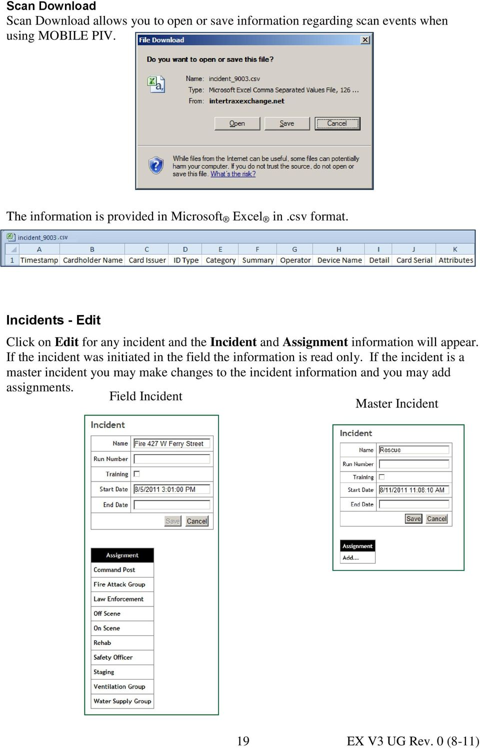 Incidents - Edit Click on Edit for any incident and the Incident and Assignment information will appear.