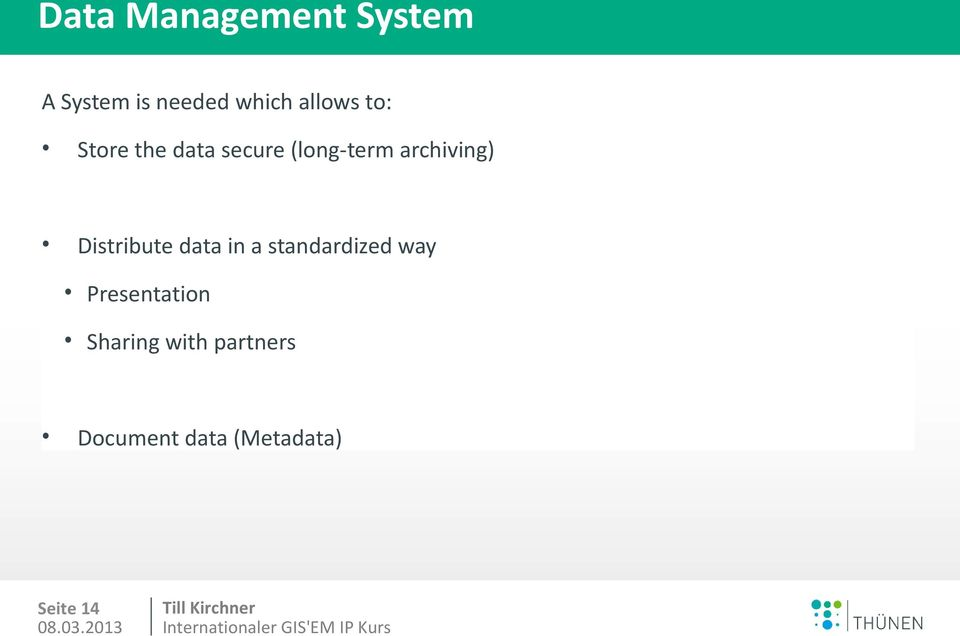 Distribute data in a standardized way Presentation