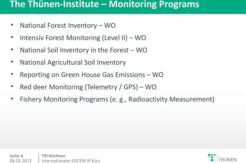 Soil Inventory Reporting on Green House Gas Emissions WO Red deer Monitoring (Telemetry