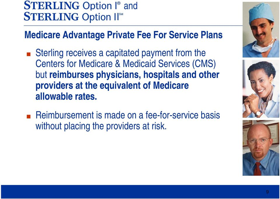 physicians, hospitals and other providers at the equivalent of Medicare allowable