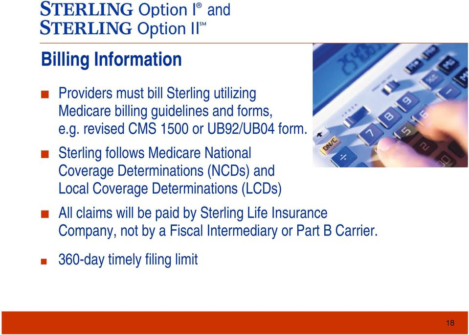 Sterling follows Medicare National Coverage Determinations (NCDs) and Local Coverage