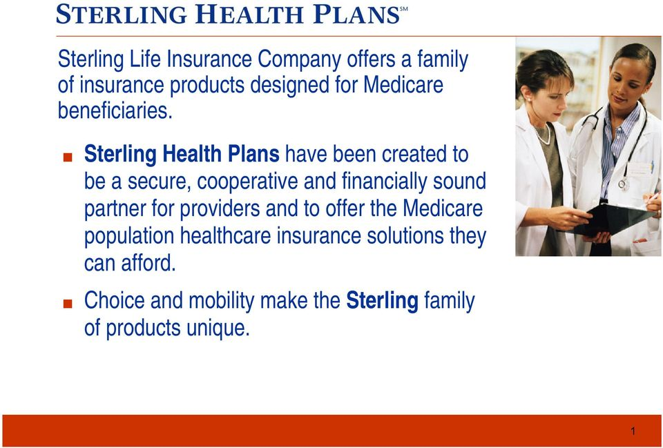 Sterling Health Plans have been created to be a secure, cooperative and financially sound