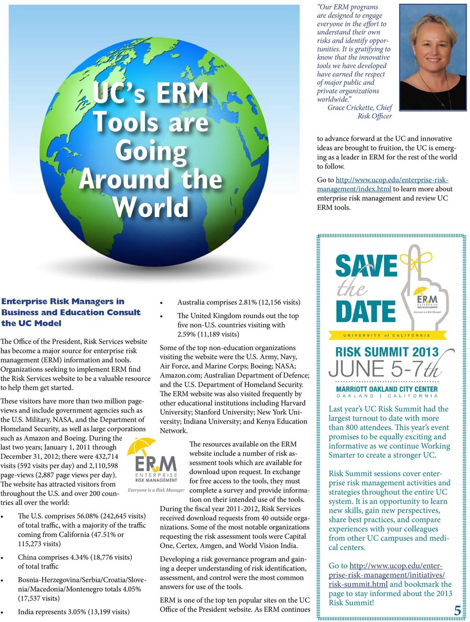 Grace Crickette, Chief Risk Officer to advance forward at the UC and innovative ideas are brought to fruition, the UC is emerging as a leader in ERM for the rest of the world to follow.