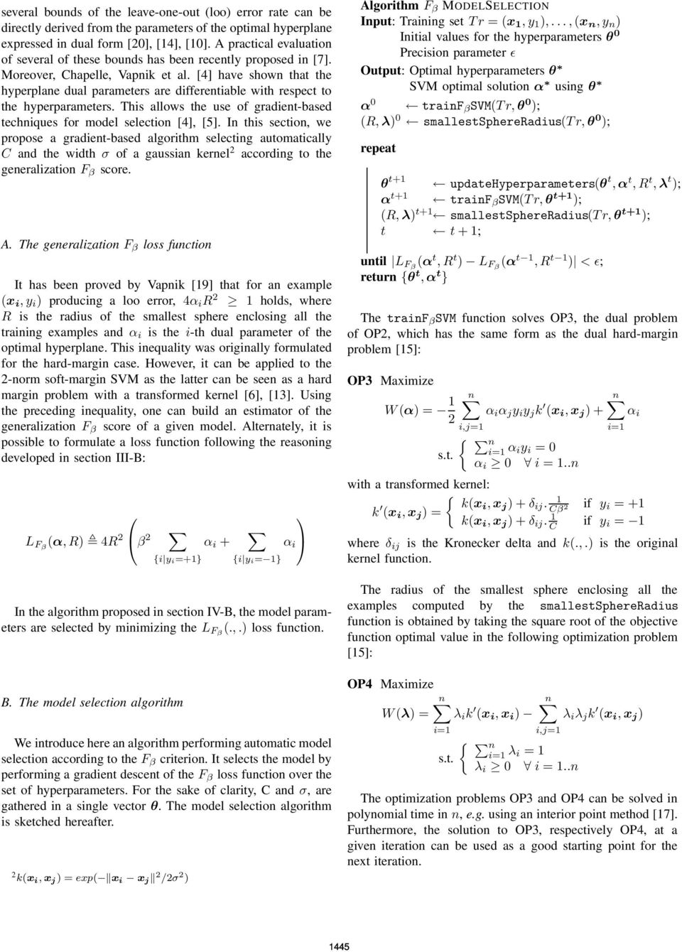 [4] have shown that the hyperplane dual parameters are differentiable with respect to the hyperparameters. This allows the use of gradient-based techniques for model selection [4], [5].