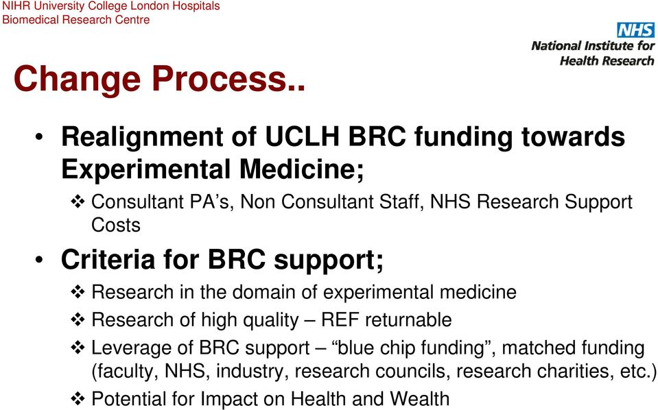 Research Support Costs Criteria for BRC support; Research in the domain of experimental medicine Research