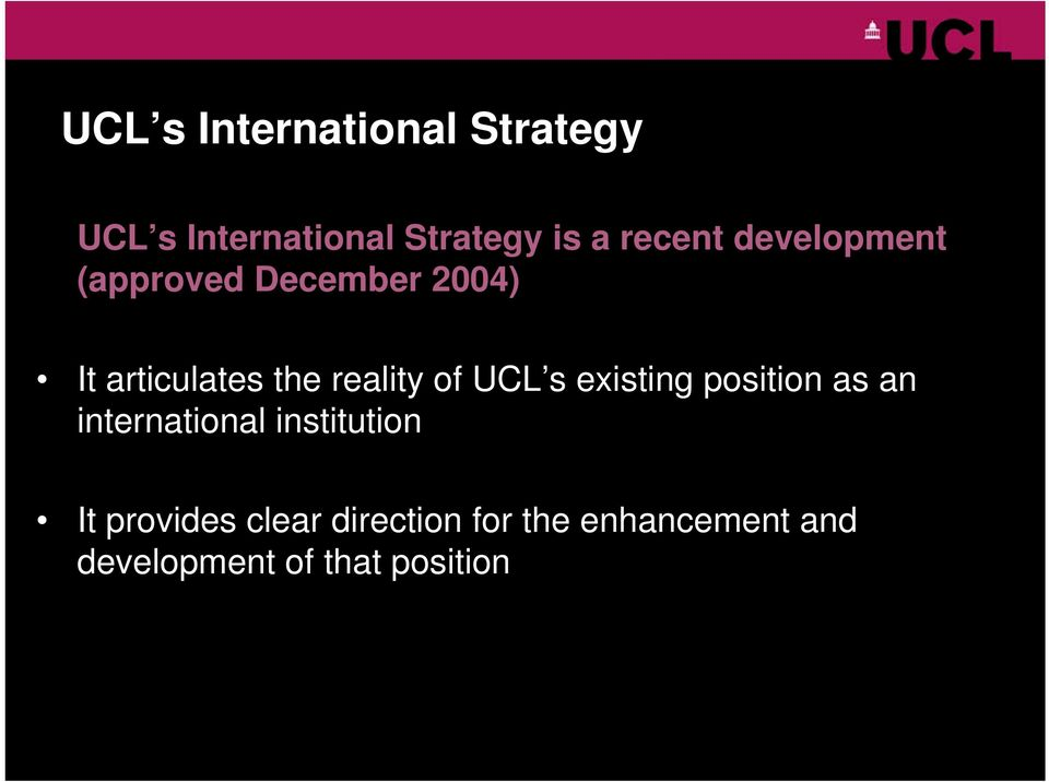 reality of UCL s existing position as an international institution