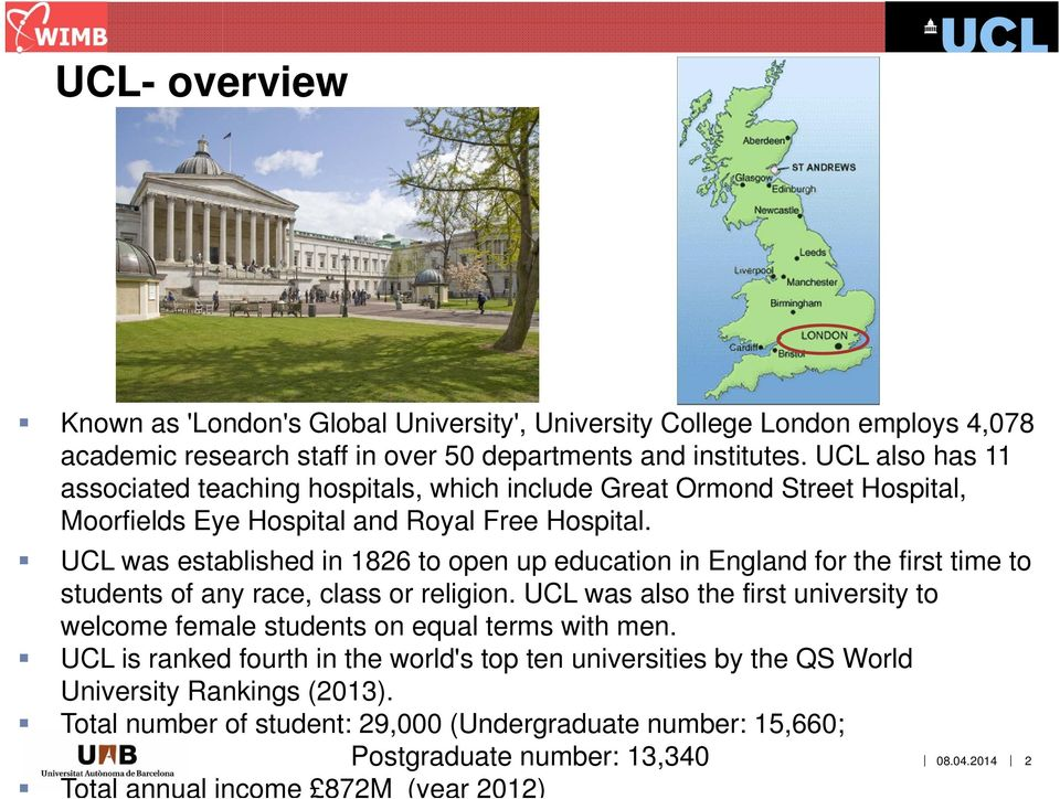 UCL was established in 1826 to open up education in England for the first time to students of any race, class or religion.