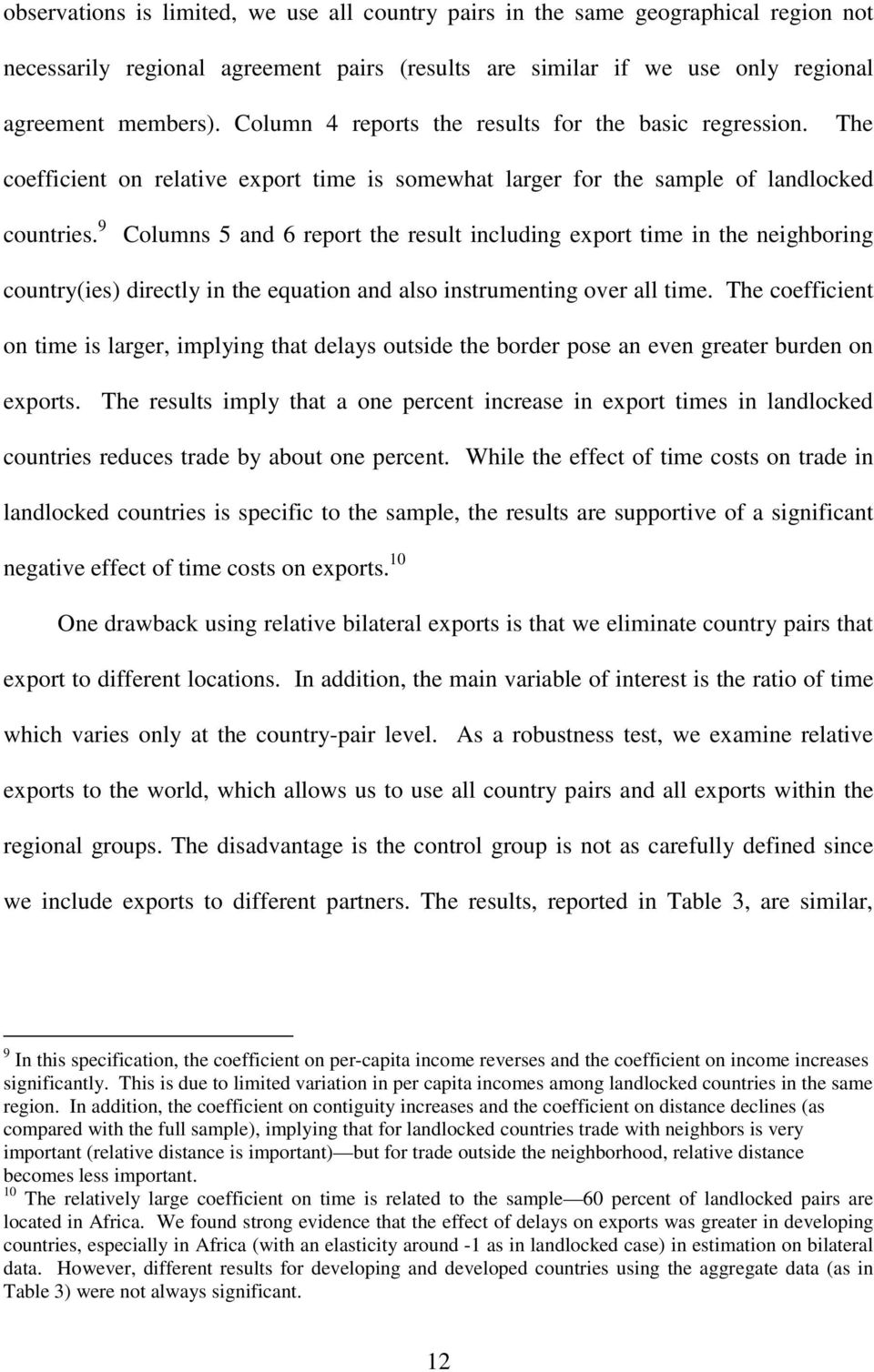 9 Columns 5 and 6 report the result including export time in the neighboring country(ies) directly in the equation and also instrumenting over all time.