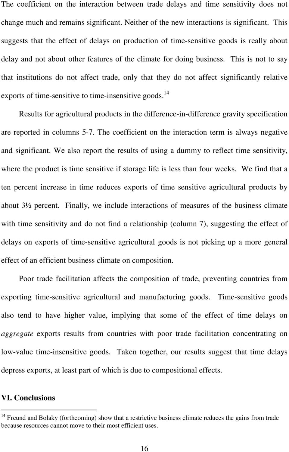 This is not to say that institutions do not affect trade, only that they do not affect significantly relative exports of time-sensitive to time-insensitive goods.