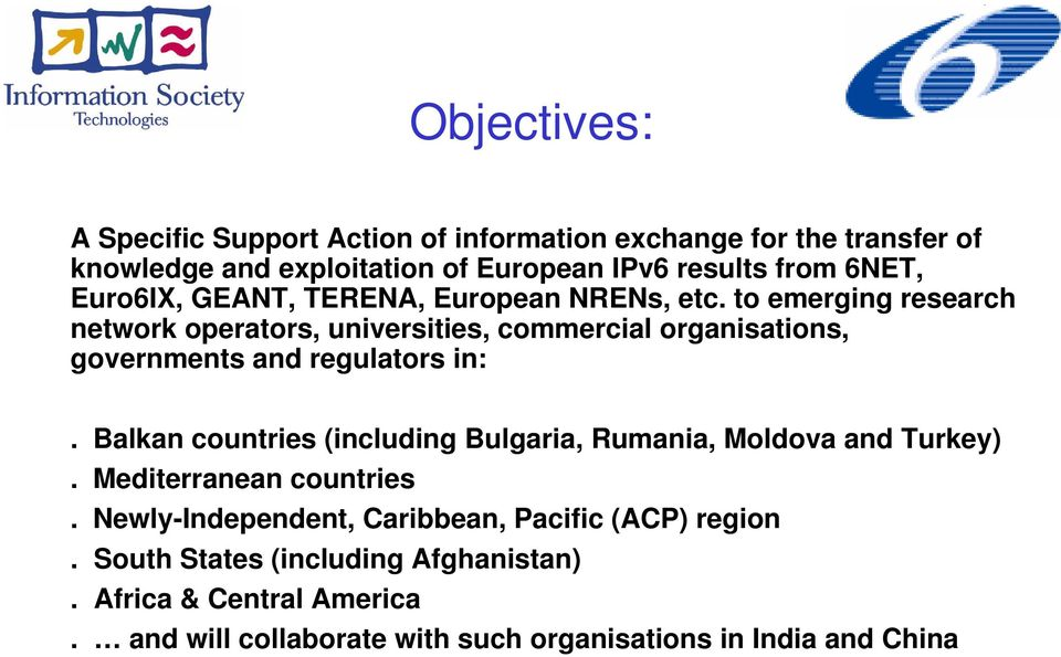 to emerging research network operators, universities, commercial organisations, governments and regulators in:.