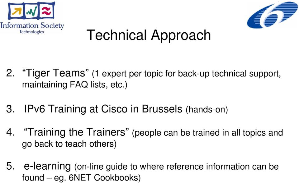 etc.) 3. IPv6 Training at Cisco in Brussels (hands-on) 4.