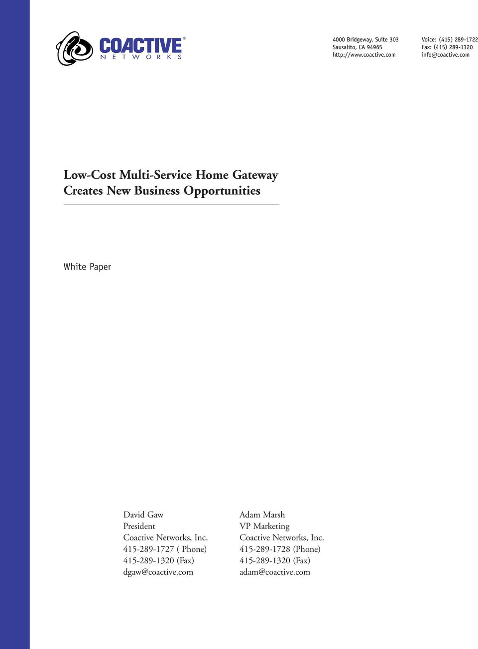 com Low-Cost Multi-Service Home Gateway Creates New Business Opportunities White Paper David Gaw Adam