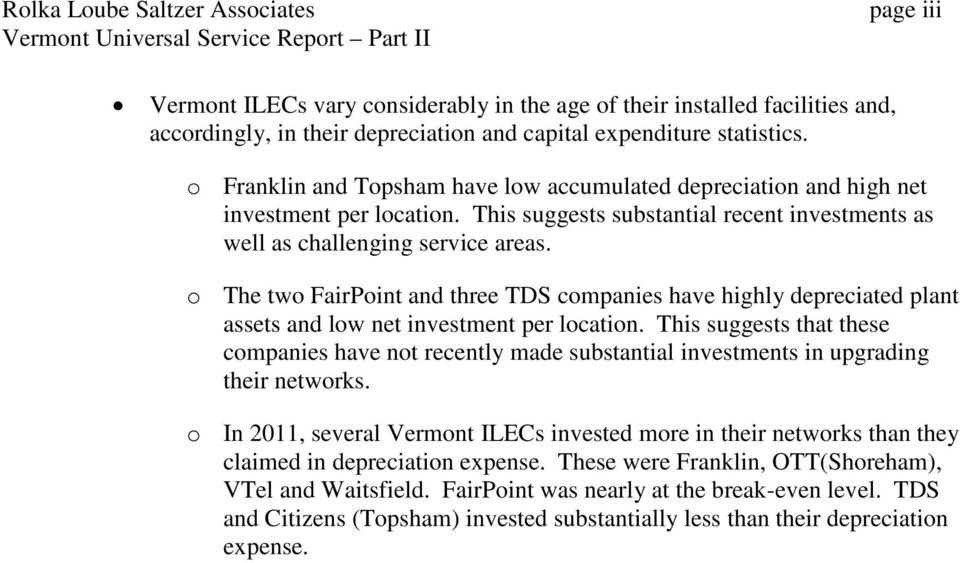 o The two FairPoint and three TDS companies have highly depreciated plant assets and low net investment per location.