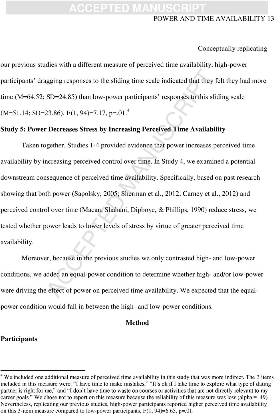 4 Study 5: Power Decreases Stress by Increasing Perceived Time Availability Taken together, Studies 1-4 provided evidence that power increases perceived time availability by increasing perceived