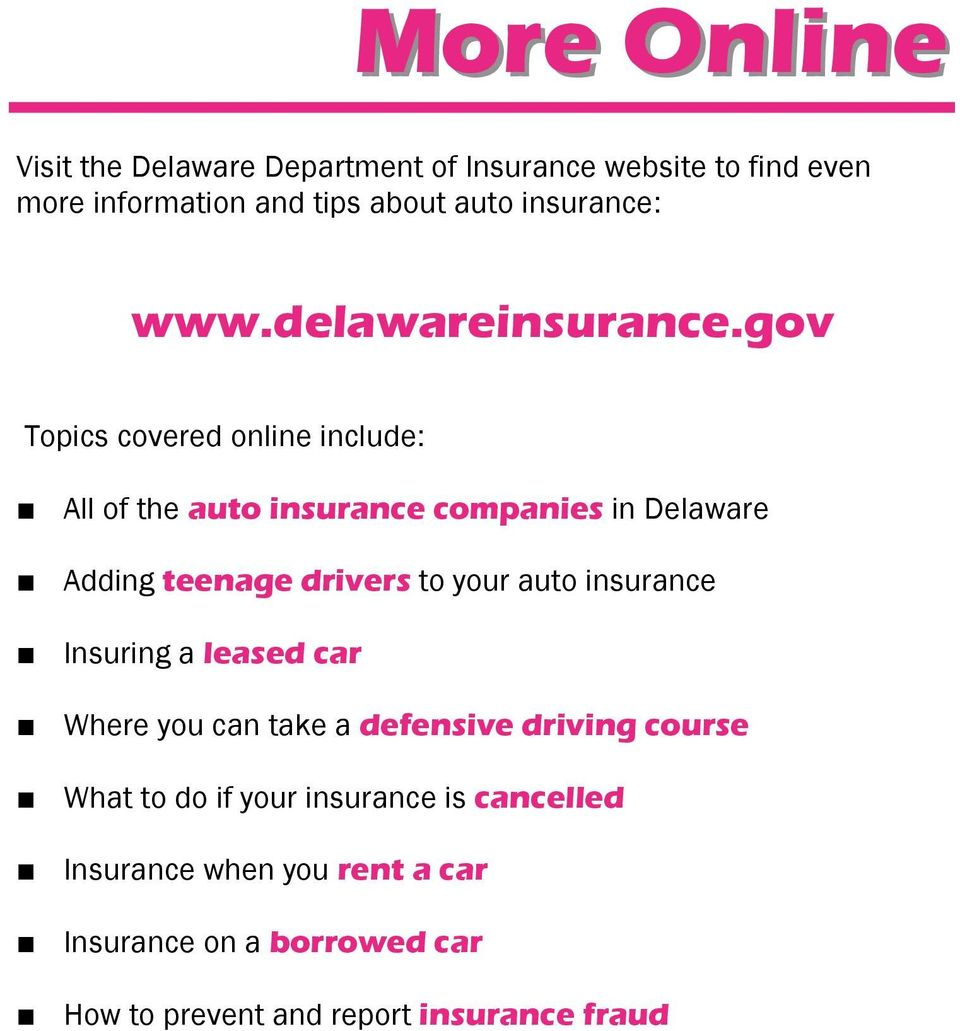 gov Topics covered online include: All of the auto insurance companies in Delaware Adding teenage drivers to your auto