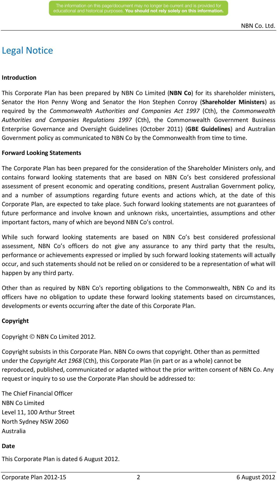 Governance and Oversight Guidelines (October 2011) (GBE Guidelines) and Australian Government policy as communicated to NBN Co by the Commonwealth from time to time.