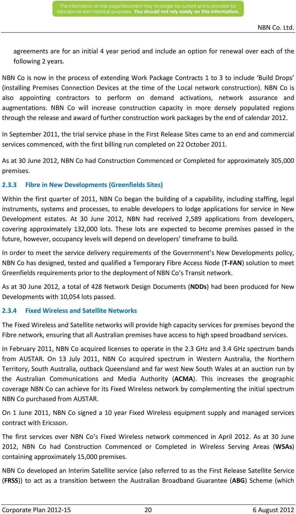 NBN Co is also appointing contractors to perform on demand activations, network assurance and augmentations.
