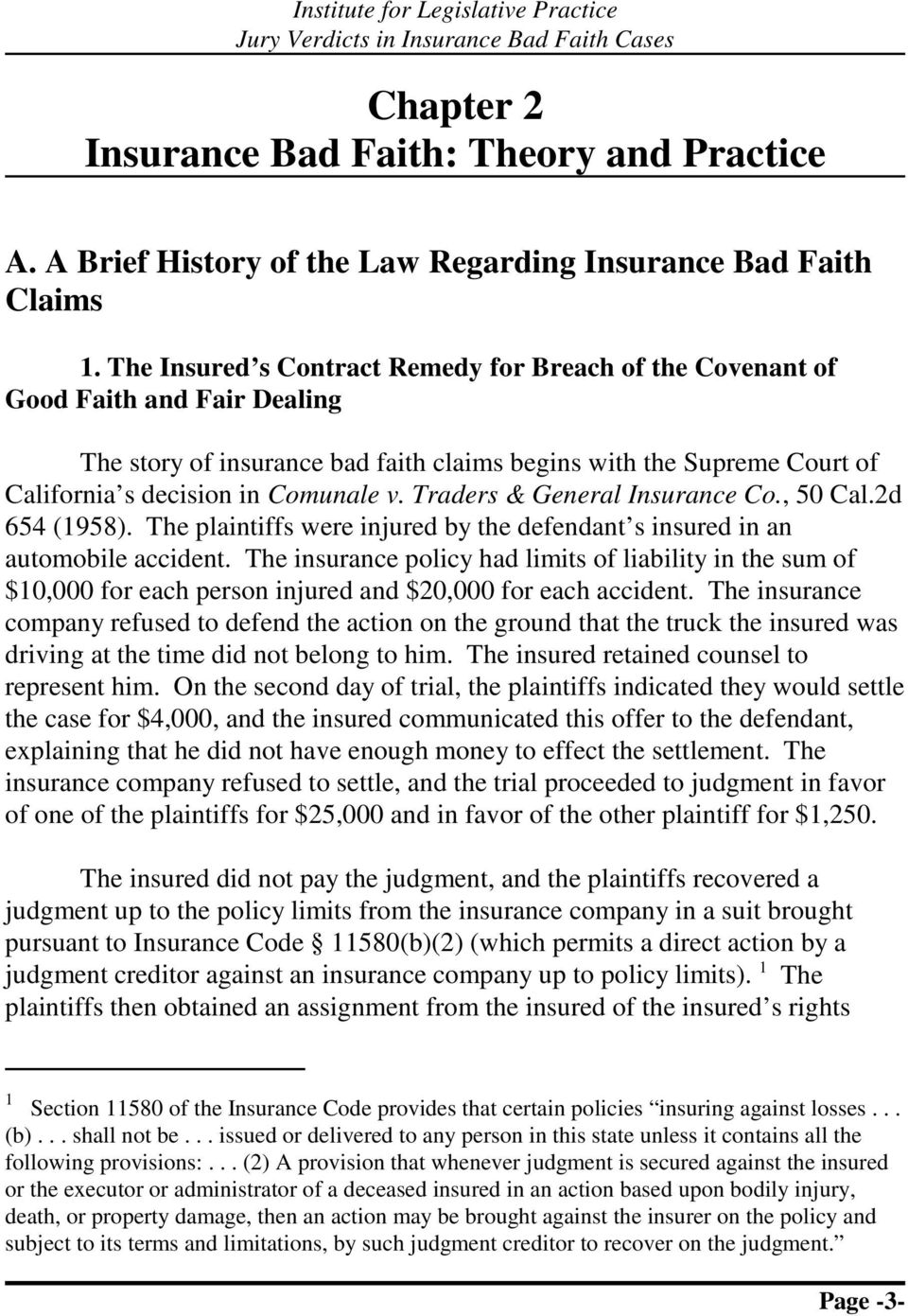 Traders & General Insurance Co., 50 Cal.2d 654 (1958). The plaintiffs were injured by the defendant s insured in an automobile accident.