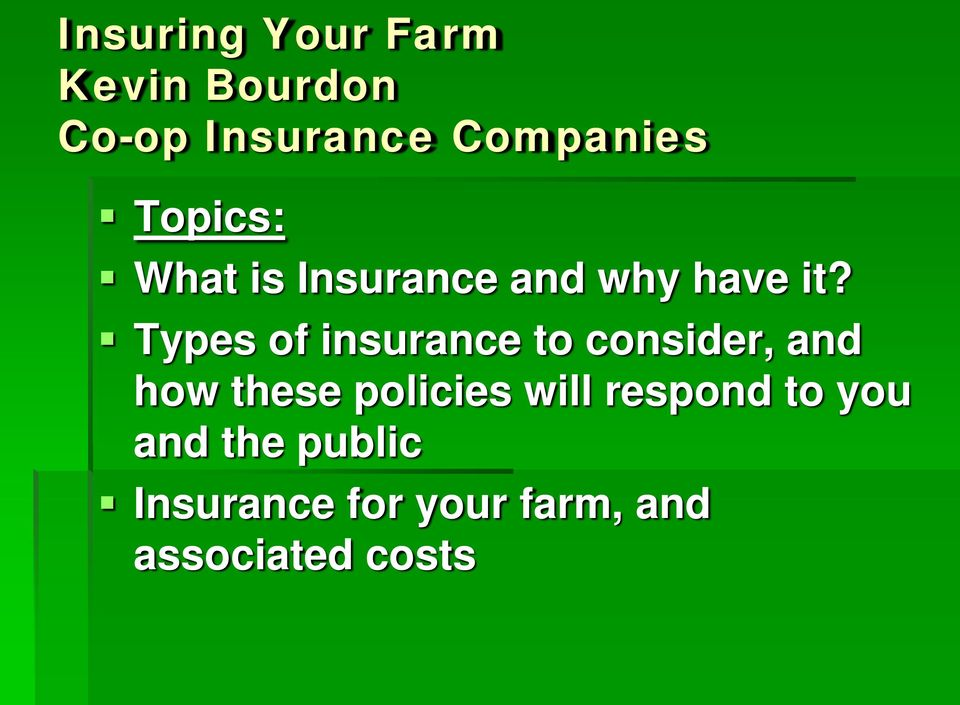 Types of insurance to consider, and how these policies will