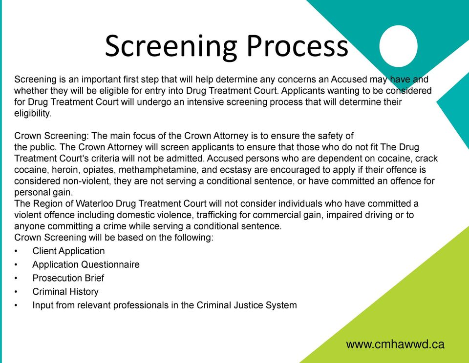 Crown Screening: The main focus of the Crown Attorney is to ensure the safety of the public.