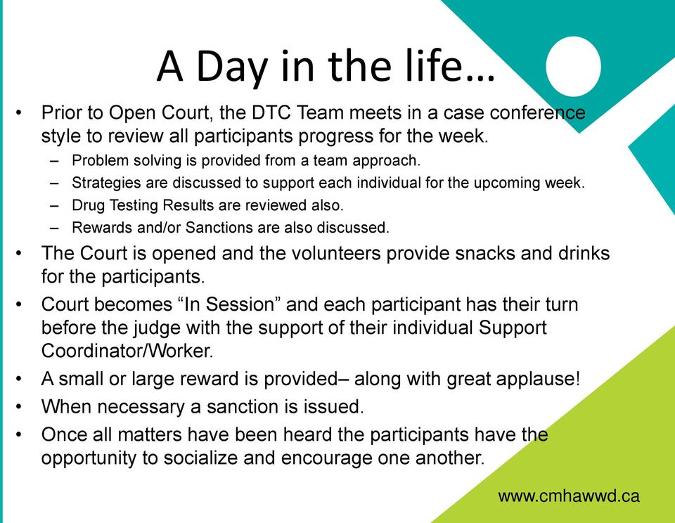 The Court is opened and the volunteers provide snacks and drinks for the participants.