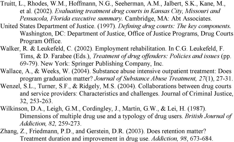 Washington, DC: Department of Justice, Office of Justice Programs, Drug Courts Program Office. Walker, R. & Leukefeld, C. (2002). Employment rehabilitation. In C.G. Leukefeld, F. Tims, & D.
