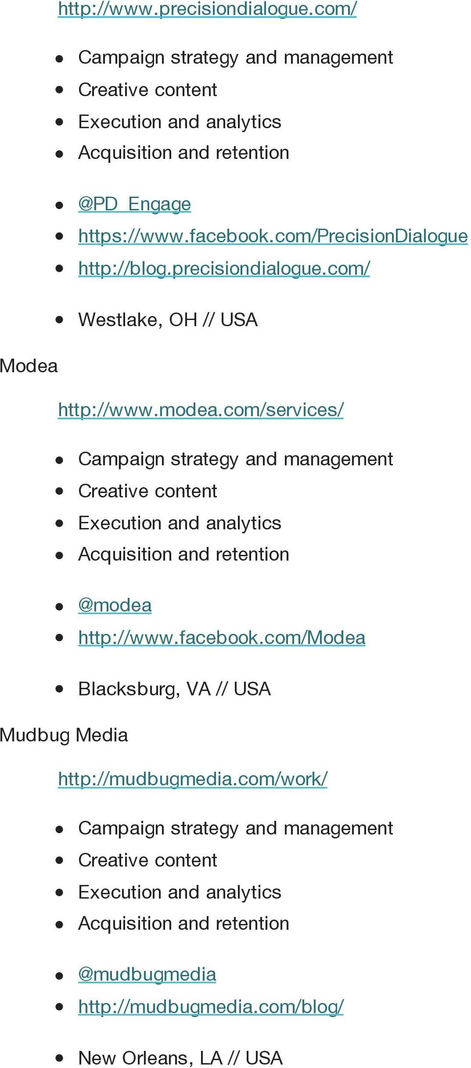 com/services/ Campaign strategy and management Creative content Execution and analytics Acquisition and retention @modea http://www.facebook.