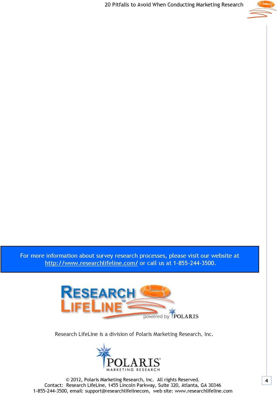 researchlifeline.com/ or call us at 1-855-244-3500.