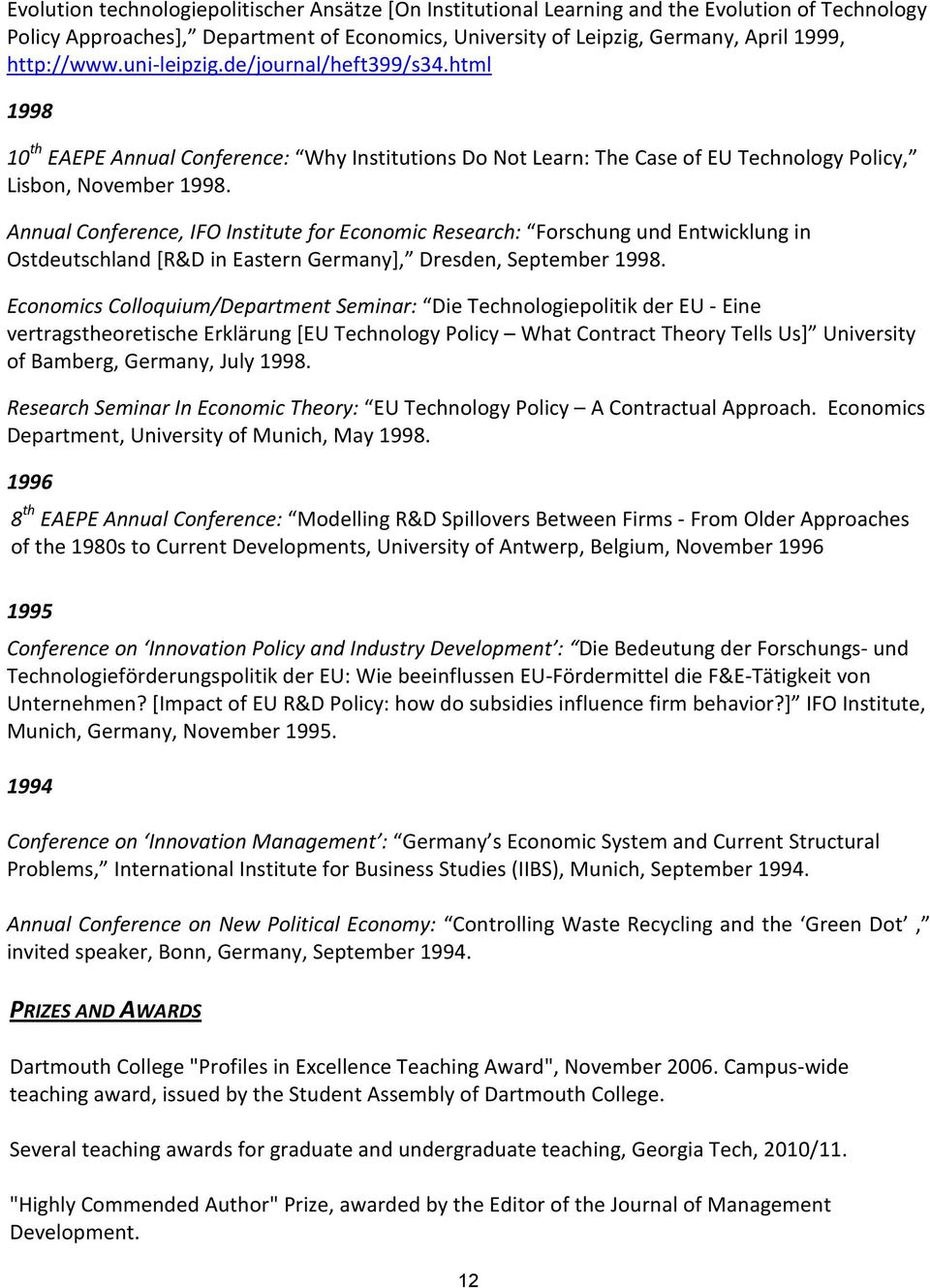 Annual Conference, IFO Institute for Economic Research: Forschung und Entwicklung in Ostdeutschland [R&D in Eastern Germany], Dresden, September 1998.