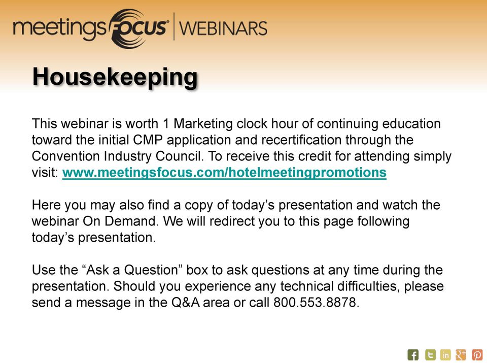 com/hotelmeetingpromotions Here you may also find a copy of today s presentation and watch the webinar On Demand.