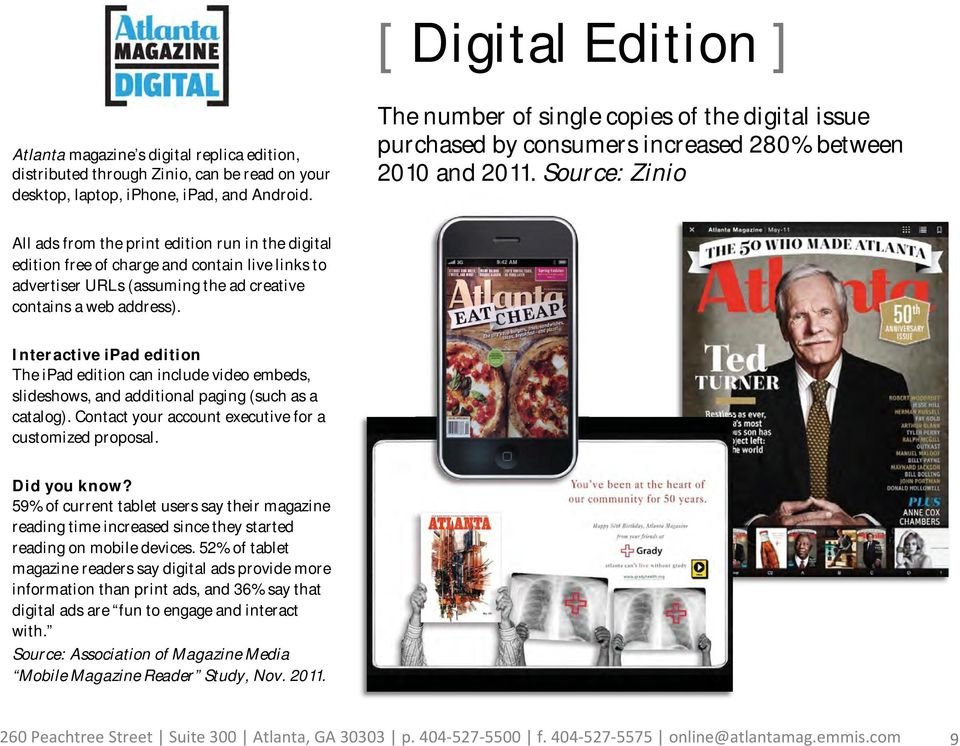 Source: Zinio All ads from the print edition run in the digital edition free of charge and contain live links to advertiser URLs (assuming the ad creative contains a web address).