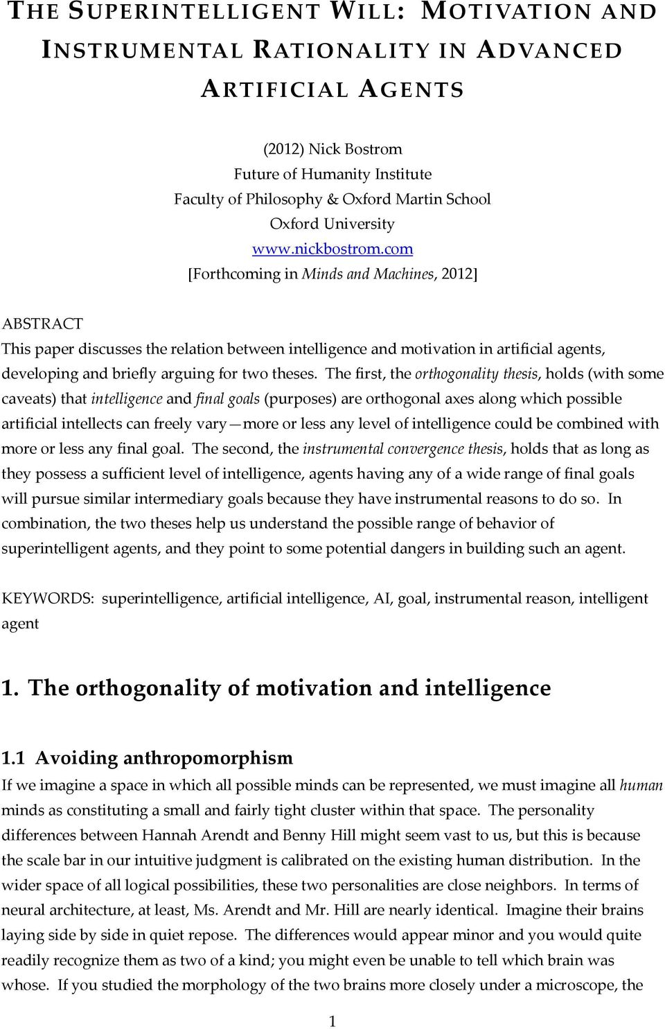 com [Forthcoming in Minds and Machines, 2012] ABSTRACT This paper discusses the relation between intelligence and motivation in artificial agents, developing and briefly arguing for two theses.