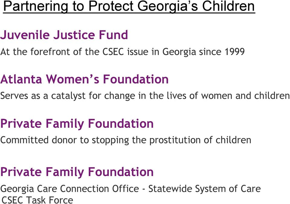 women and children Private Family Foundation Committed donor to stopping the prostitution of