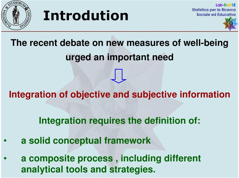 Integration requires the definition of: a solid conceptual framework
