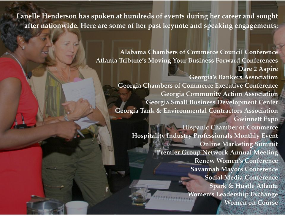Bankers Association Georgia Chambers of Commerce Executive Conference Georgia Community Action Association Georgia Small Business Development Center Georgia Tank & Environmental Contractors