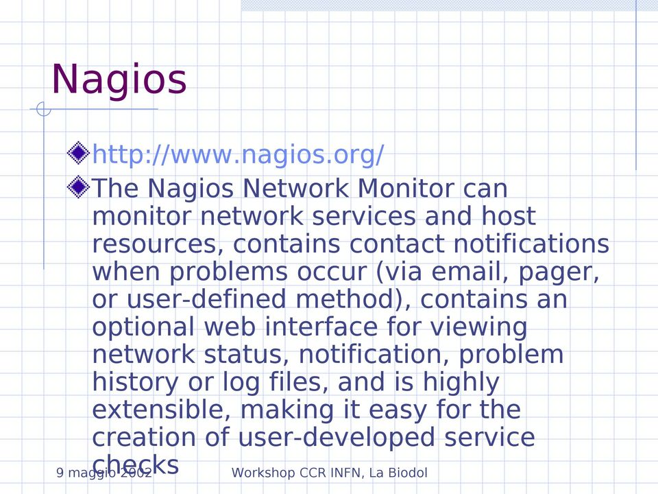 notifications when problems occur (via email, pager, or user-defined method), contains an optional web