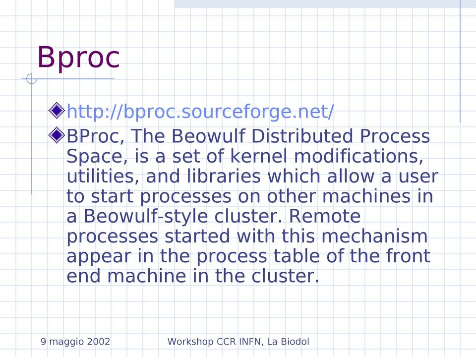 utilities, and libraries which allow a user to start processes on other machines in