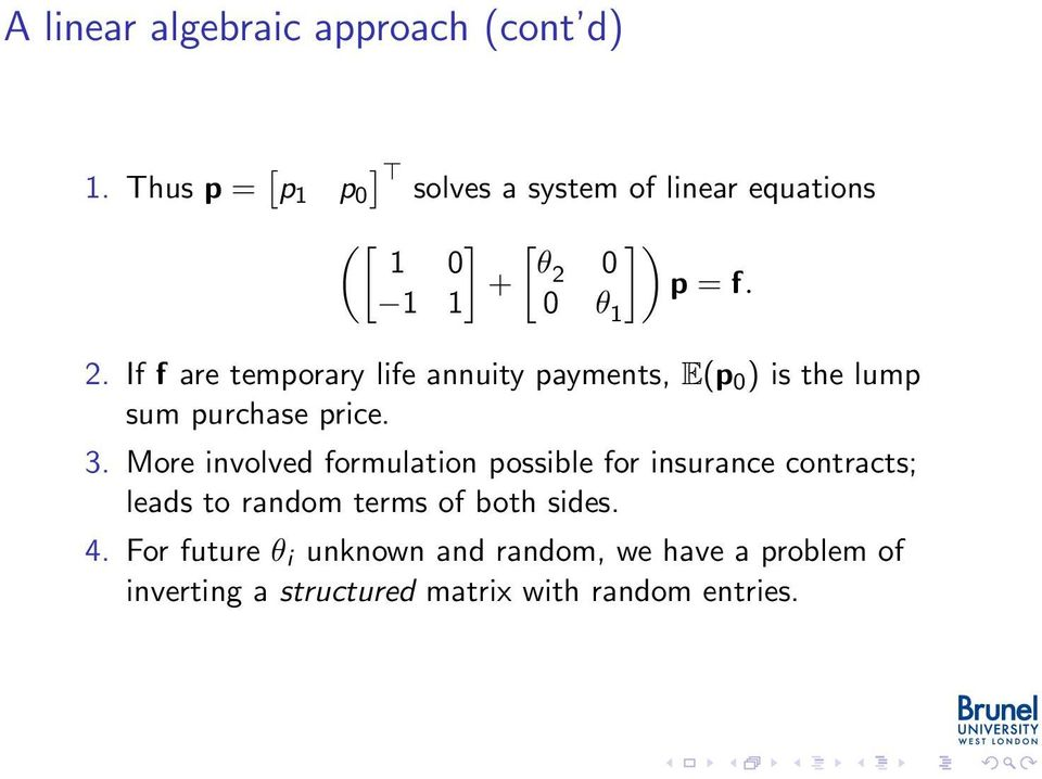 If f are temporary life annuity payments, E(p 0 ) is the lump sum purchase price. 3.