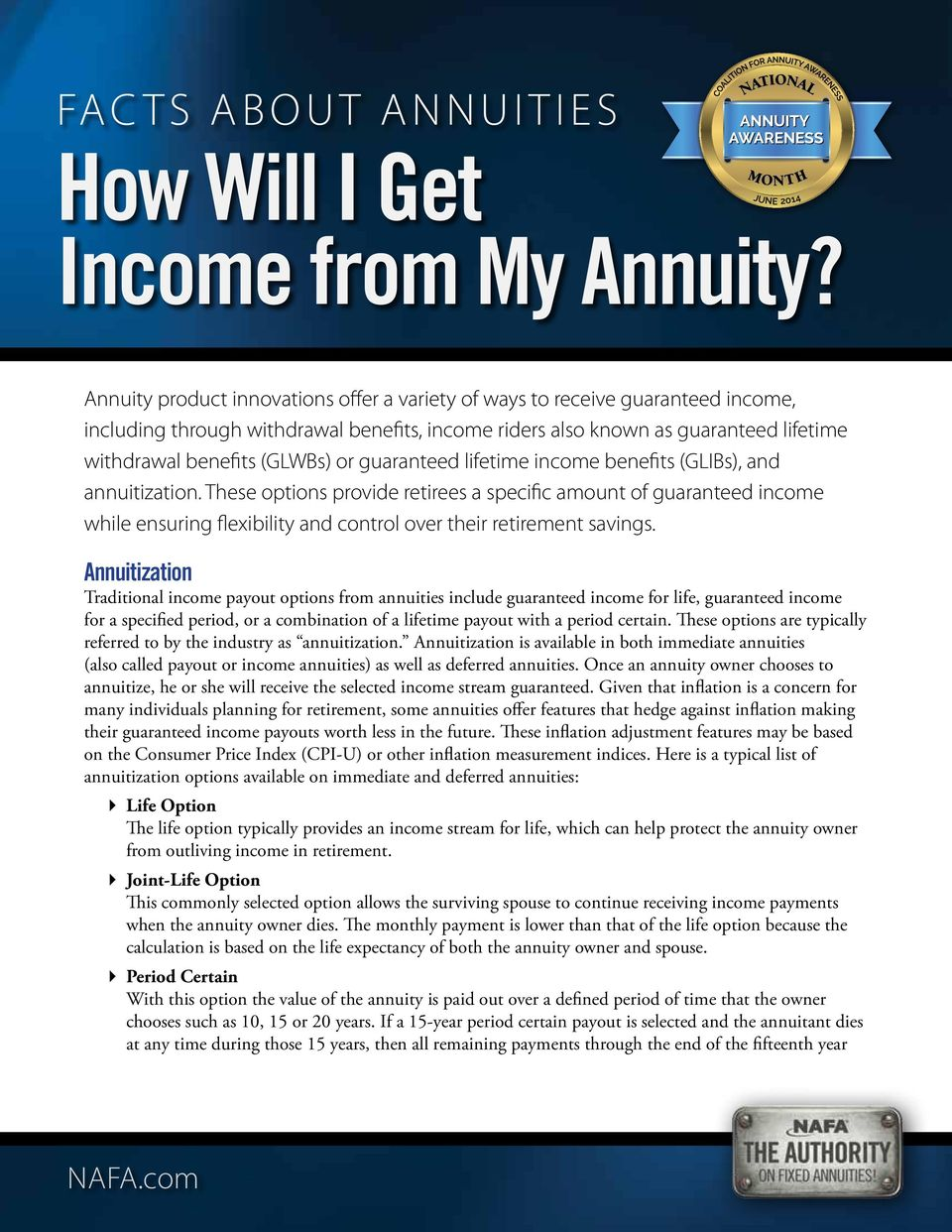 (GLWBs) or guaranteed lifetime income benefits (GLIBs), and annuitization.