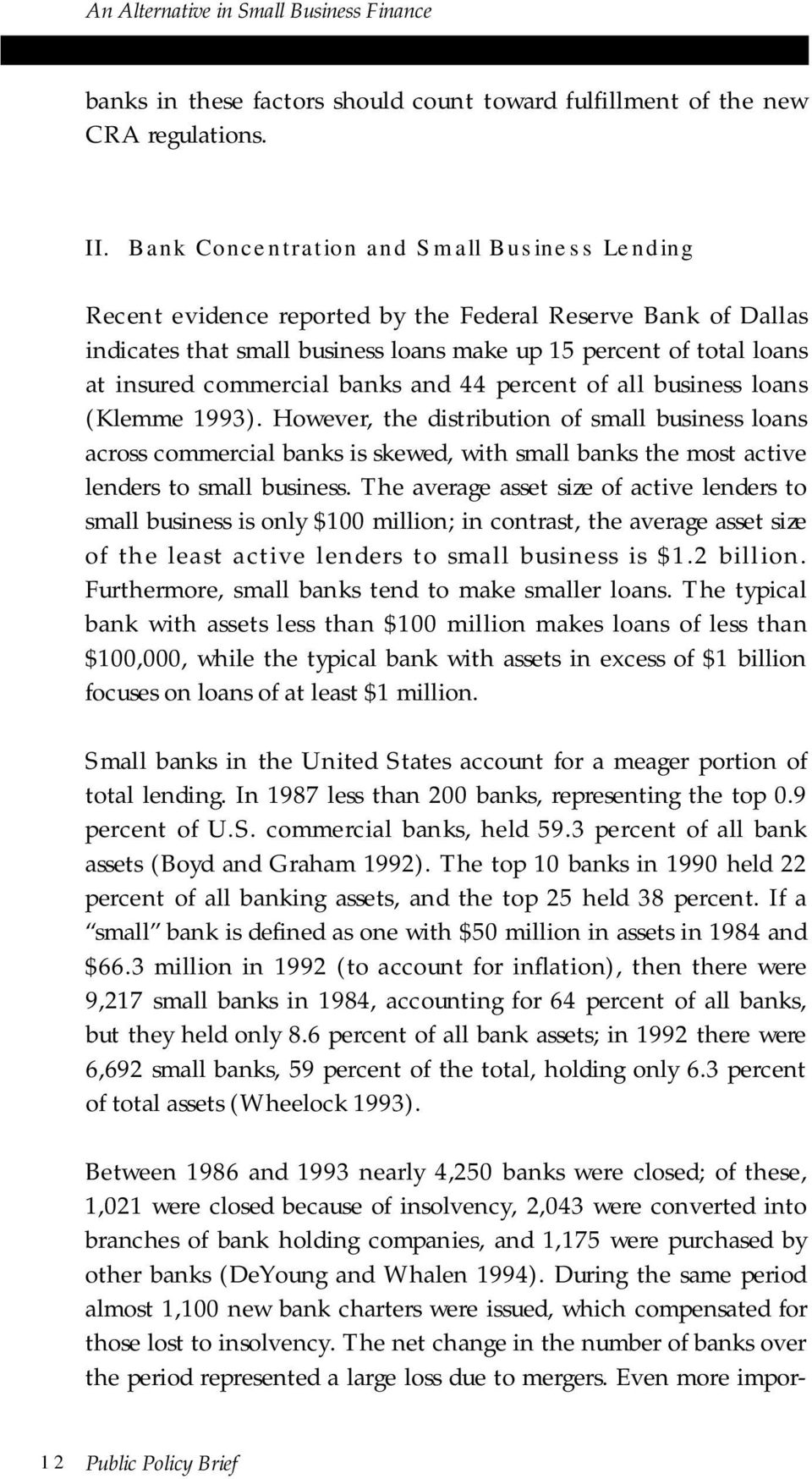 commercial banks and 44 percent of all business loans (Klemme 1993).