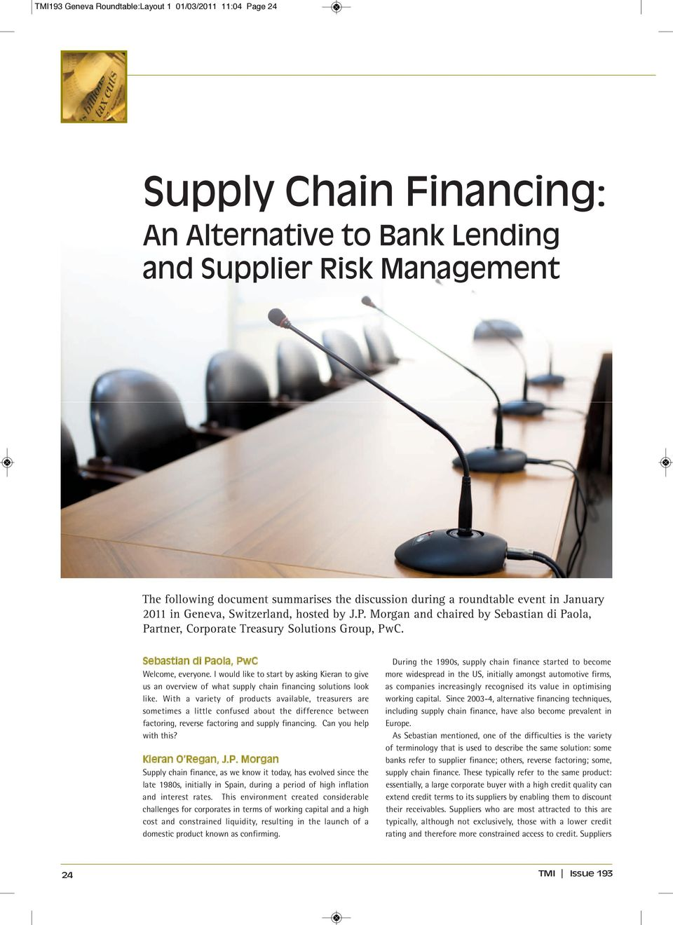 I would like to start by asking Kieran to give us an overview of what supply chain financing solutions look like.